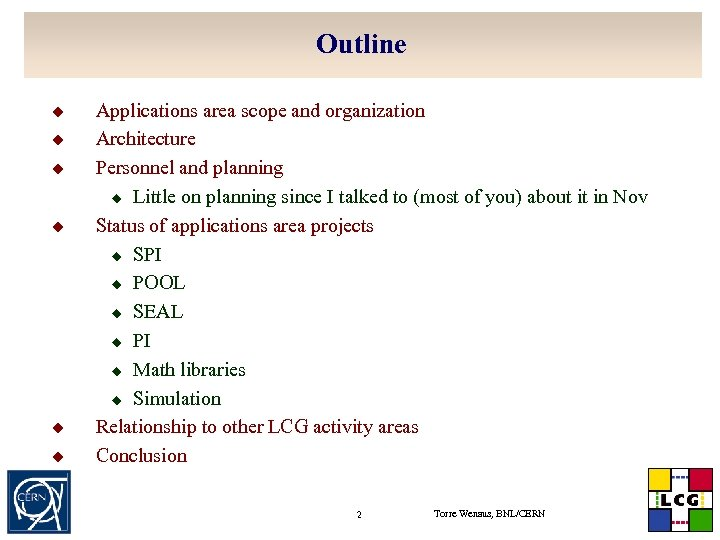 Outline u u u Applications area scope and organization Architecture Personnel and planning u