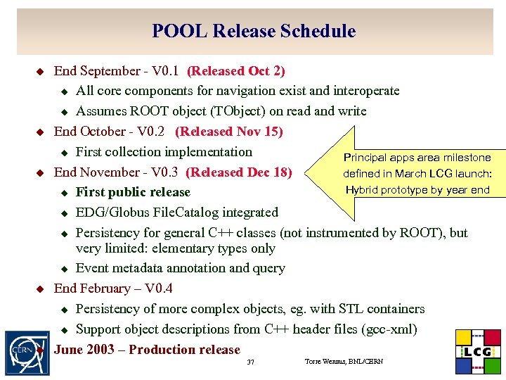 POOL Release Schedule u u u End September - V 0. 1 (Released Oct