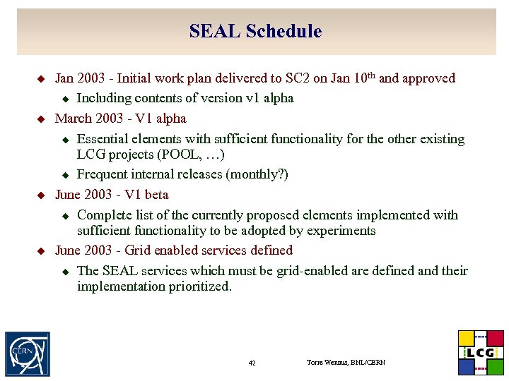 SEAL Schedule u u Jan 2003 - Initial work plan delivered to SC 2