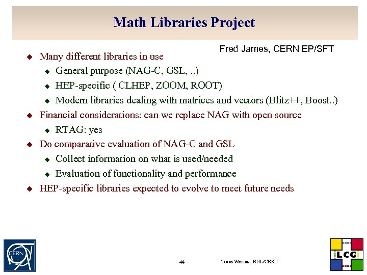 Math Libraries Project u u u. Fred James, CERN EP/SFT Many different libraries in