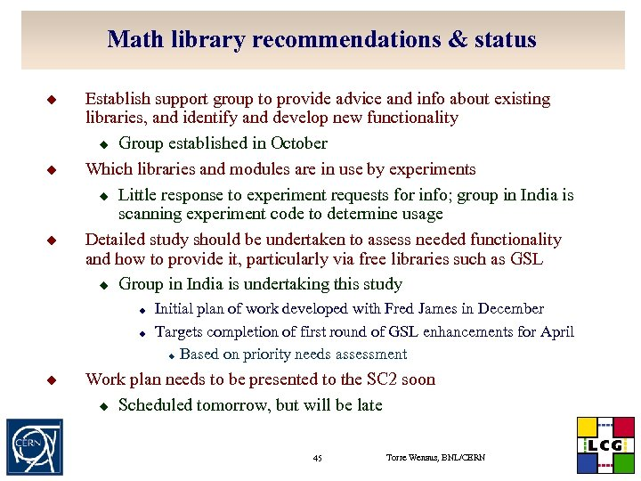 Math library recommendations & status u u u Establish support group to provide advice