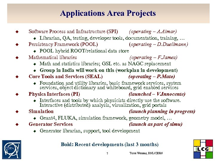 Applications Area Projects u u u u Software Process and Infrastructure (SPI) (operating –