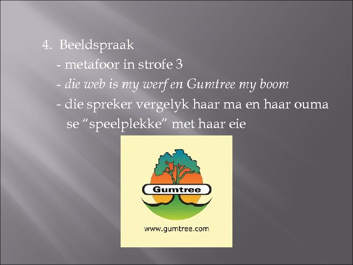 4. Beeldspraak - metafoor in strofe 3 - die web is my werf en