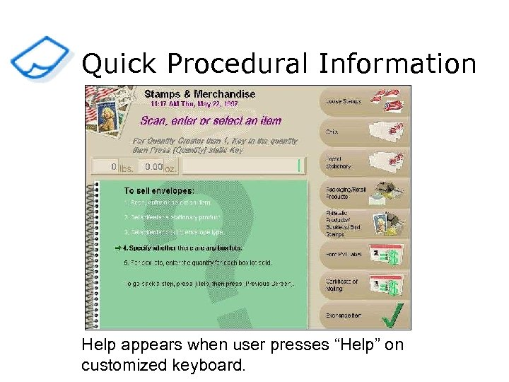 """Quick Procedural Information Help appears when user presses """"Help"""" on customized keyboard."""