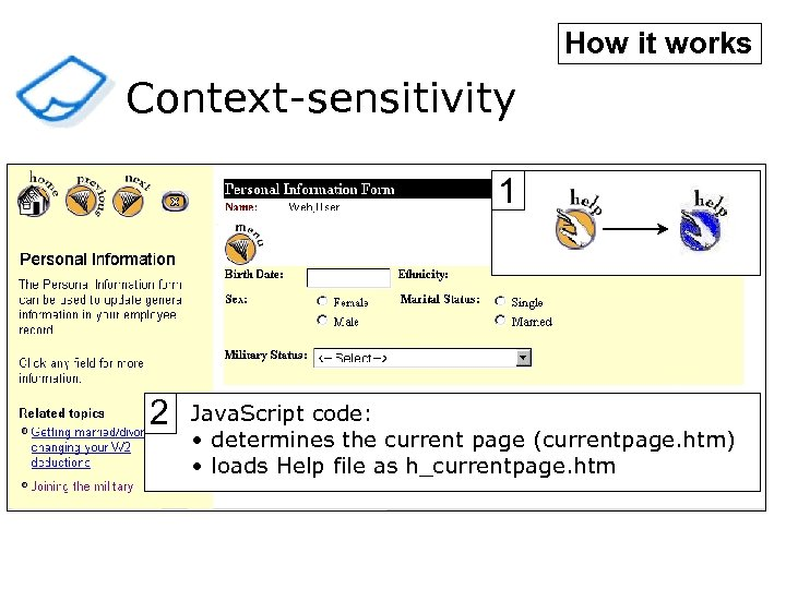 How it works Context-sensitivity 1 2 Java. Script code: • determines the current page