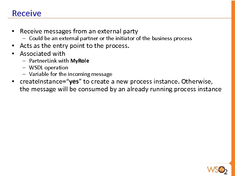 Receive • Receive messages from an external party – Could be an external partner
