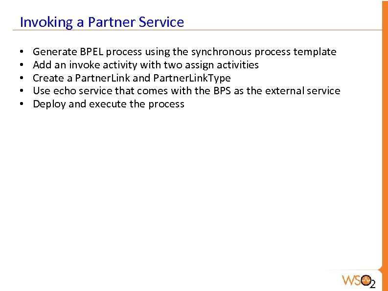 Invoking a Partner Service • • • Generate BPEL process using the synchronous process