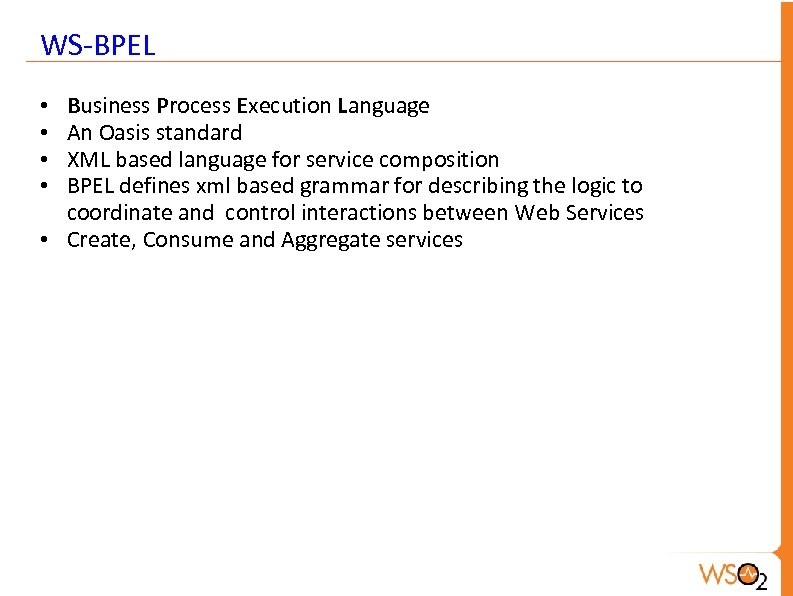 WS-BPEL Business Process Execution Language An Oasis standard XML based language for service composition