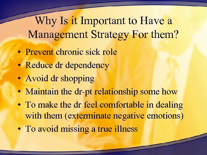 Why Is it Important to Have a Management Strategy For them? • • •