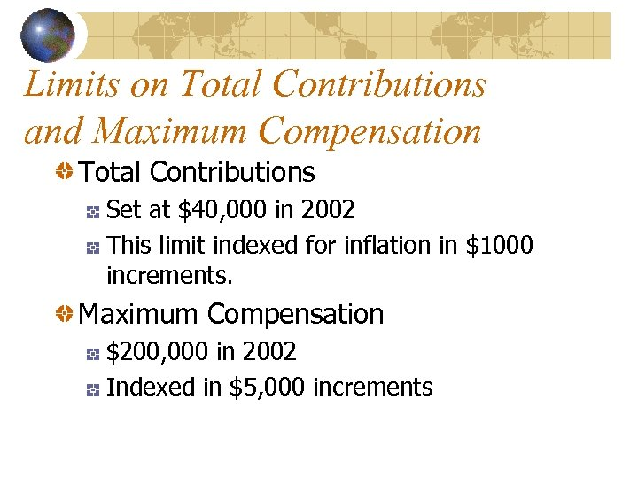 Limits on Total Contributions and Maximum Compensation Total Contributions Set at $40, 000 in