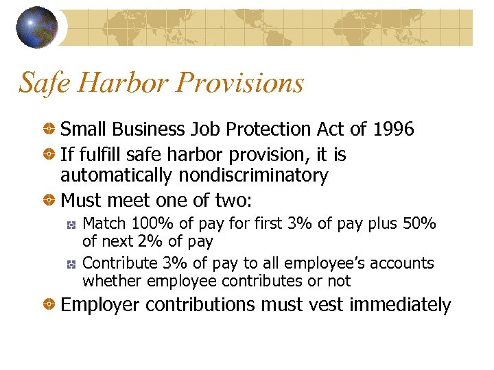 Safe Harbor Provisions Small Business Job Protection Act of 1996 If fulfill safe harbor