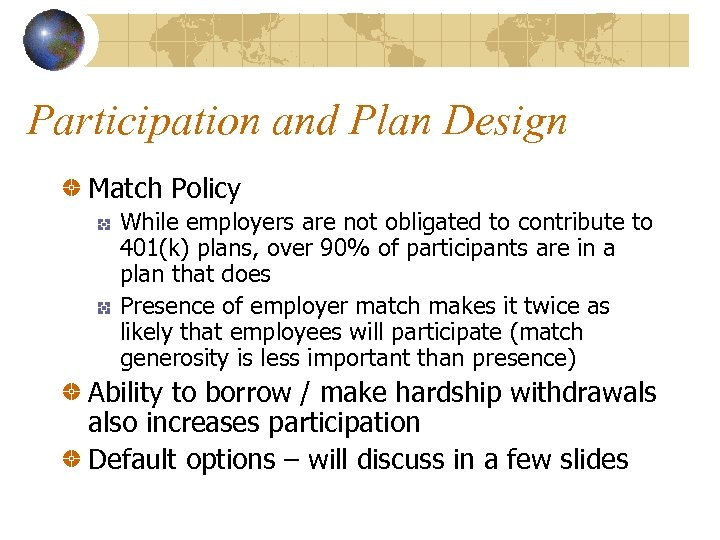Participation and Plan Design Match Policy While employers are not obligated to contribute to