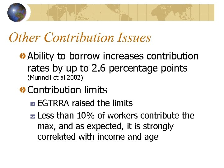 Other Contribution Issues Ability to borrow increases contribution rates by up to 2. 6