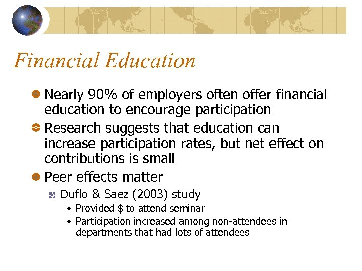 Financial Education Nearly 90% of employers often offer financial education to encourage participation Research