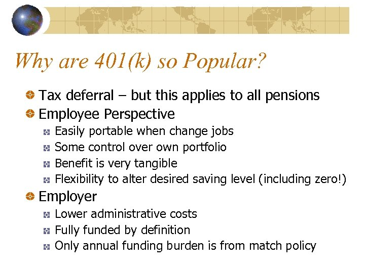 Why are 401(k) so Popular? Tax deferral – but this applies to all pensions