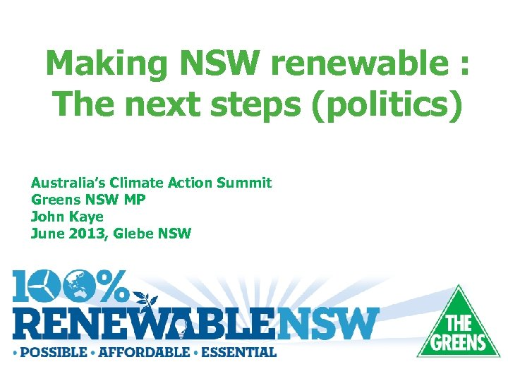 Making NSW renewable : The next steps (politics) Australia's Climate Action Summit Greens NSW