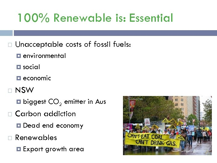 100% Renewable is: Essential Unacceptable costs of fossil fuels: environmental social economic NSW biggest