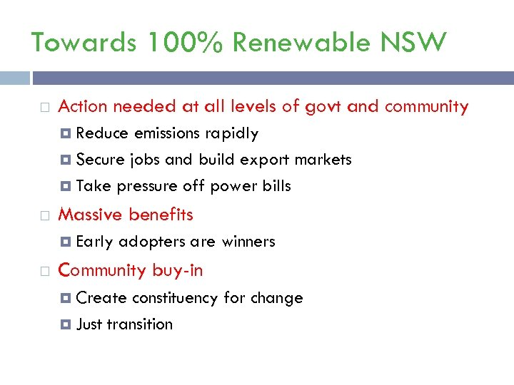 Towards 100% Renewable NSW Action needed at all levels of govt and community Reduce
