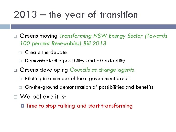 2013 – the year of transition Greens moving Transforming NSW Energy Sector (Towards 100