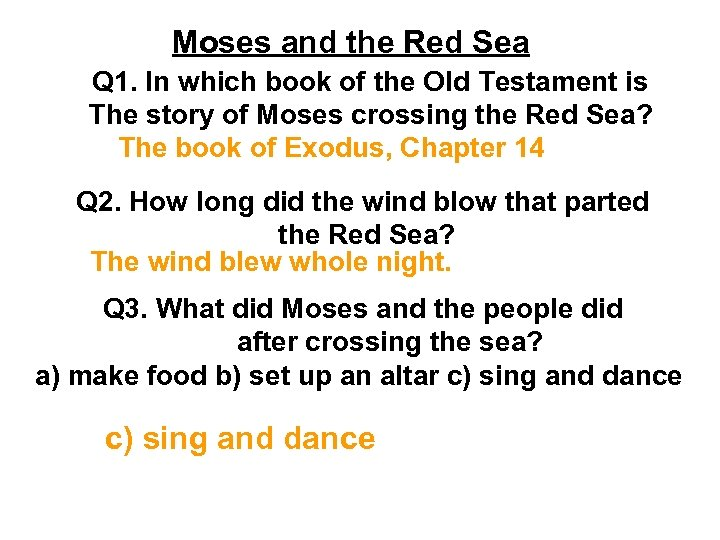 Moses and the Red Sea Q 1. In which book of the Old Testament