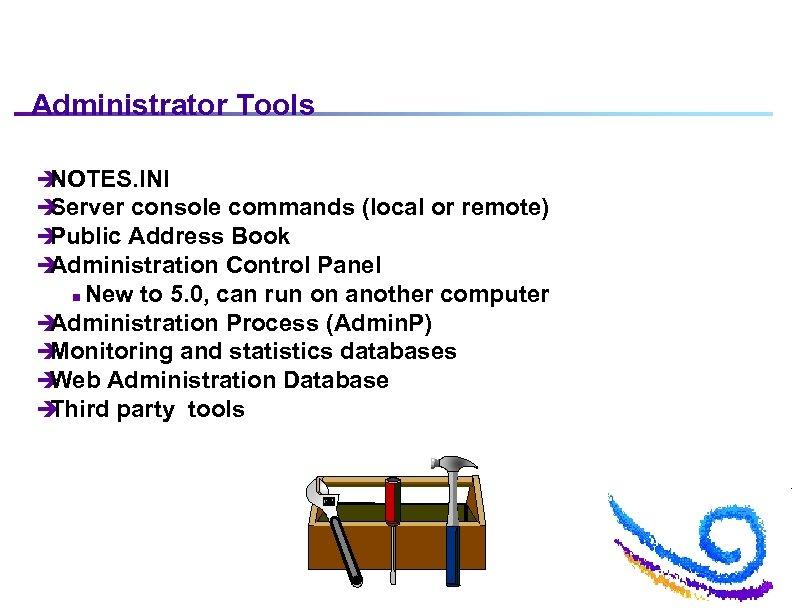 Administrator Tools è NOTES. INI è Server console commands (local or remote) è Public