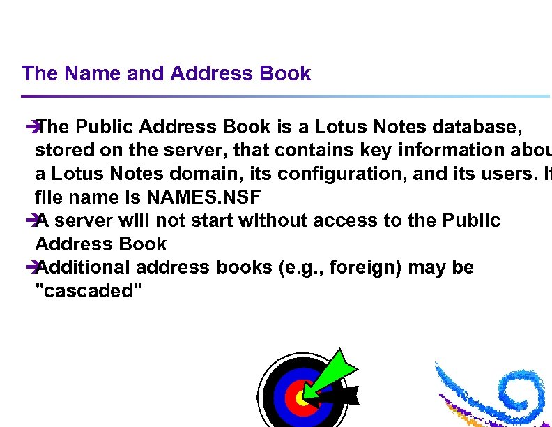 The Name and Address Book è The Public Address Book is a Lotus Notes