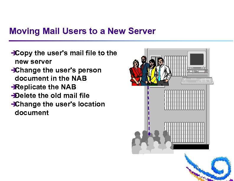 Moving Mail Users to a New Server è Copy the user's mail file to