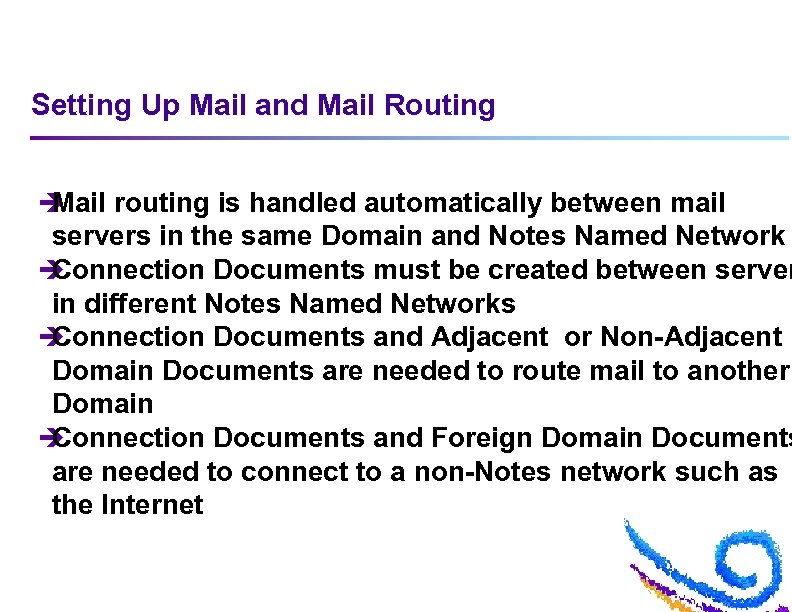 Setting Up Mail and Mail Routing è Mail routing is handled automatically between mail