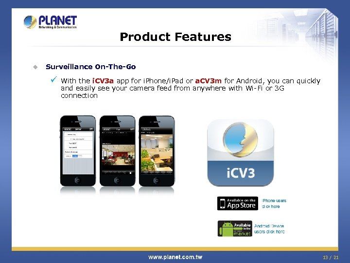 Product Features u Surveillance On-The-Go ü With the i. CV 3 a app for