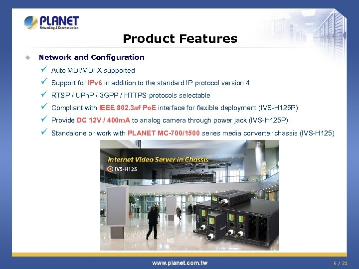 Product Features u Network and Configuration ü ü ü Auto MDI/MDI-X supported Support for