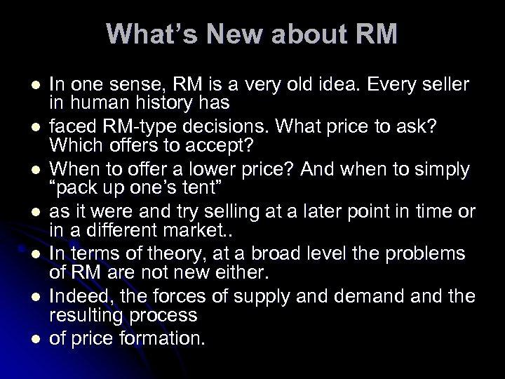 What's New about RM l l l l In one sense, RM is a
