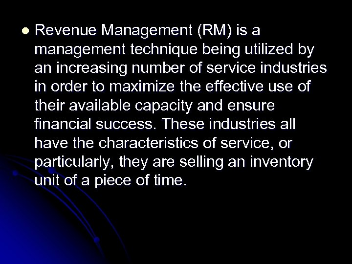 l Revenue Management (RM) is a management technique being utilized by an increasing number