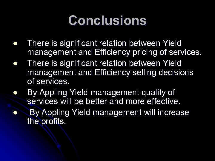 Conclusions l l There is significant relation between Yield management and Efficiency pricing of