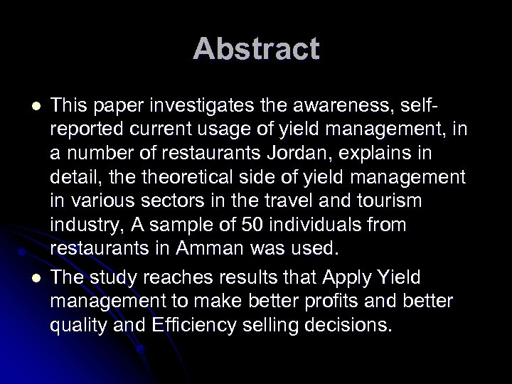 Abstract l l This paper investigates the awareness, selfreported current usage of yield management,