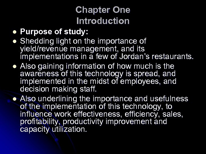 Chapter One Introduction l l Purpose of study: Shedding light on the importance of