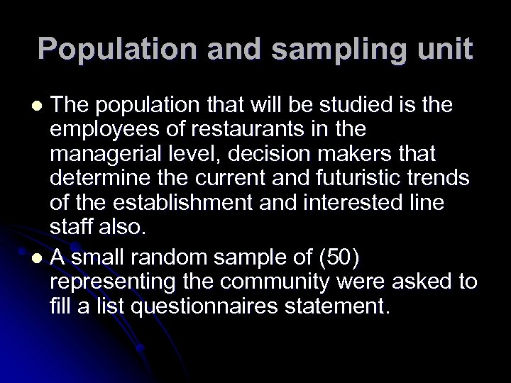 Population and sampling unit The population that will be studied is the employees of