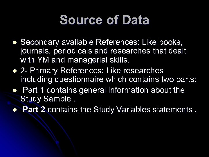 Source of Data l l Secondary available References: Like books, journals, periodicals and researches