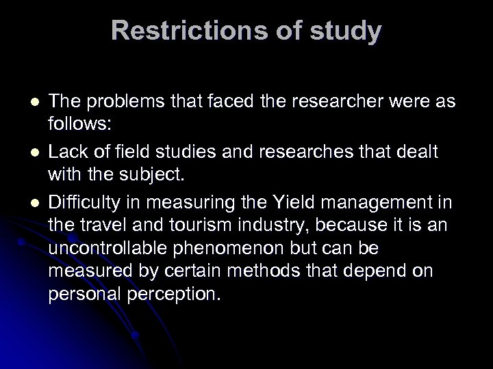 Restrictions of study l l l The problems that faced the researcher were as
