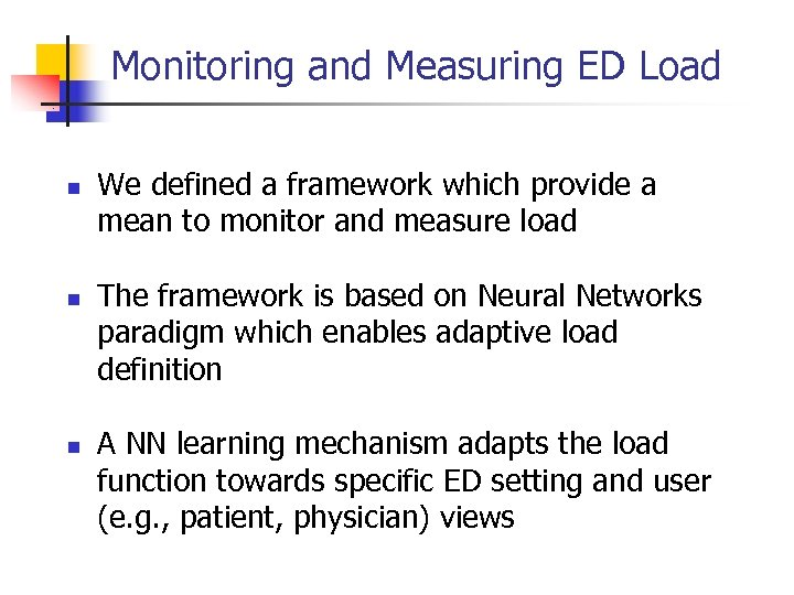 Monitoring and Measuring ED Load n n n We defined a framework which provide