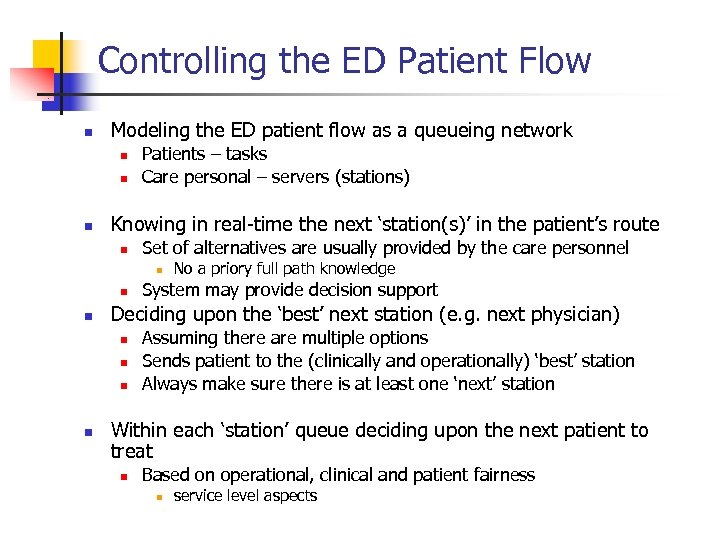 Controlling the ED Patient Flow n Modeling the ED patient flow as a queueing