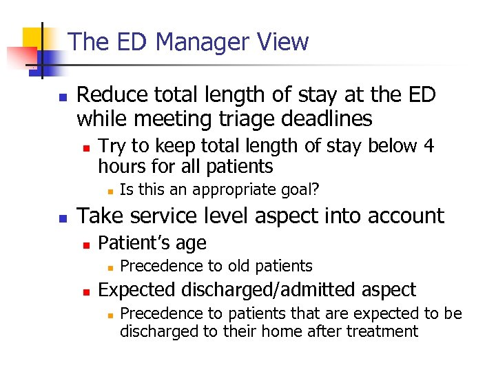 The ED Manager View n Reduce total length of stay at the ED while