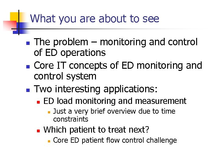 What you are about to see n n n The problem – monitoring and