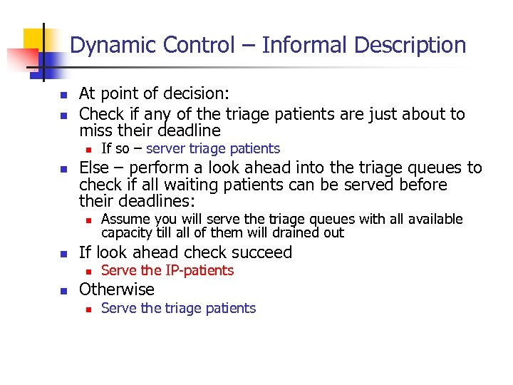 Dynamic Control – Informal Description n n At point of decision: Check if any