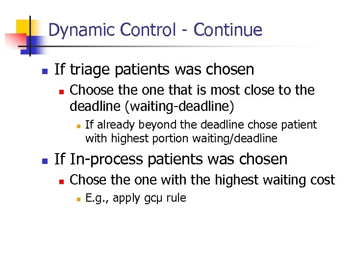 Dynamic Control - Continue n If triage patients was chosen n Choose the one