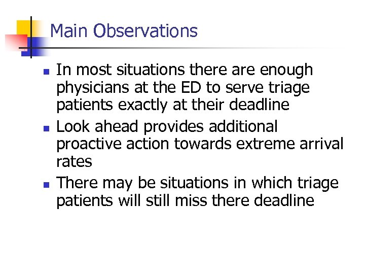 Main Observations n n n In most situations there are enough physicians at the