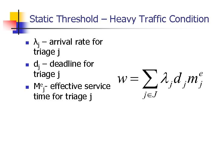 Static Threshold – Heavy Traffic Condition n λj – arrival rate for triage j