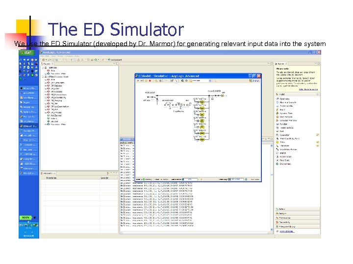 The ED Simulator We use the ED Simulator (developed by Dr. Marmor) for generating