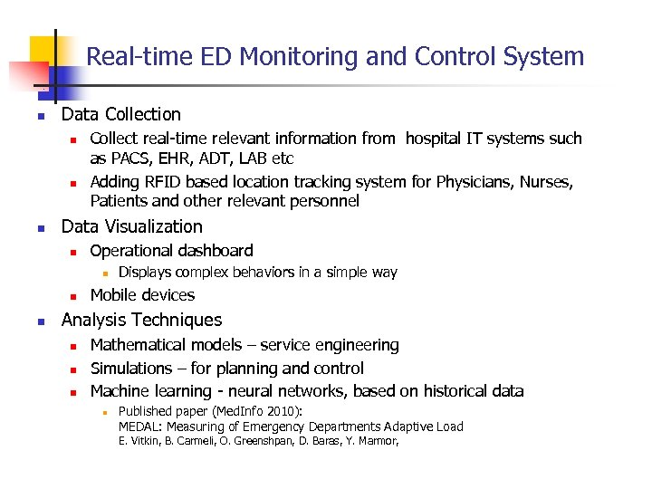 Real-time ED Monitoring and Control System n Data Collection n Collect real-time relevant information