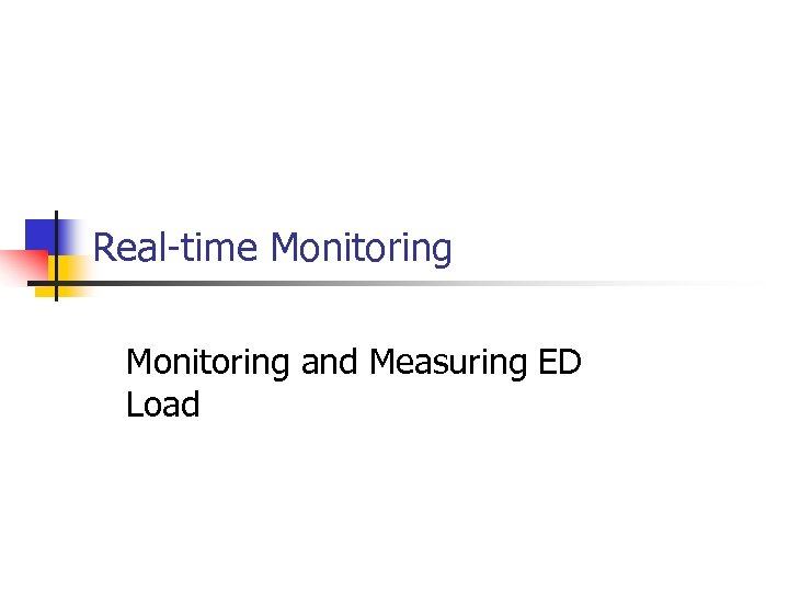 Real-time Monitoring and Measuring ED Load