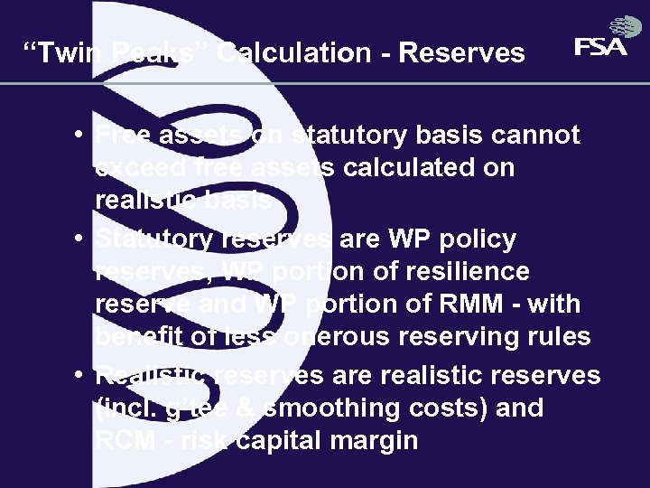 """Twin Peaks"" Calculation - Reserves • Free assets on statutory basis cannot exceed free"